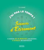 Vente EBooks : J'ai pas le temps ! Séances d'Étirement  - Élodie Sillard