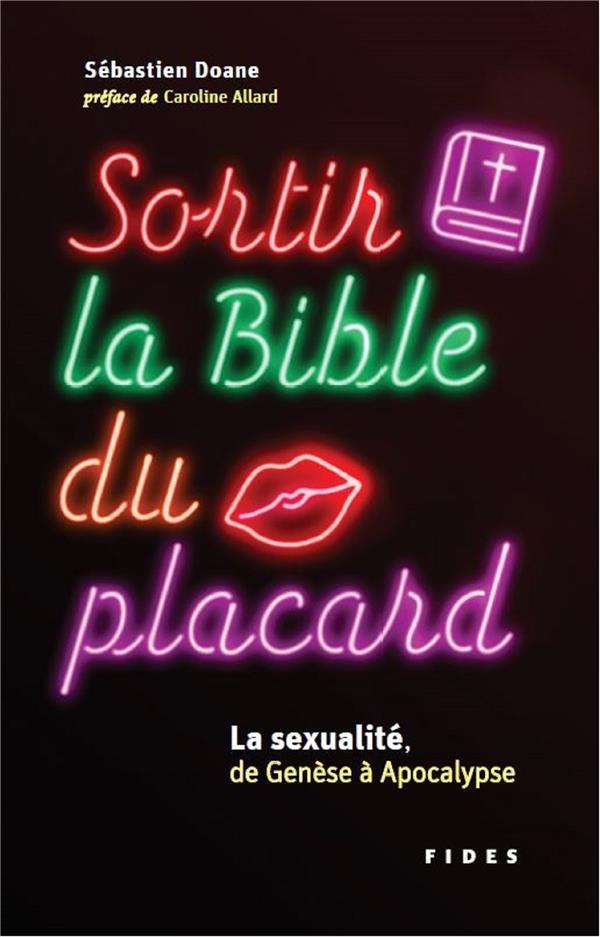SORTIR LA BIBLE DU PLACARD  -  LA SEXUALITE, DE GENESE A APOCALYPSE