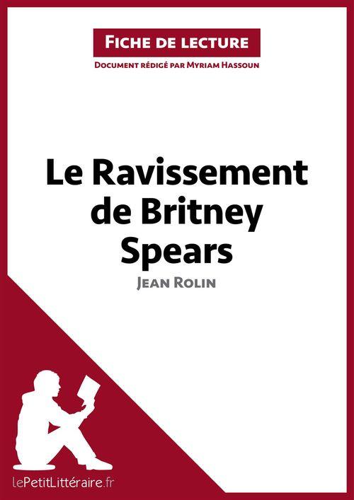 Le ravissement de Britney Spears de Jean Rolin ; fiche de lecture