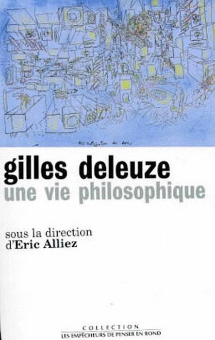 Gilles Deleuze, une vie philosophique