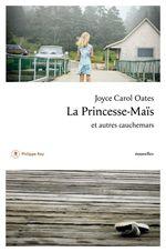 Vente Livre Numérique : La Princesse-Maïs et autres cauchemars  - Joyce Carol Oates