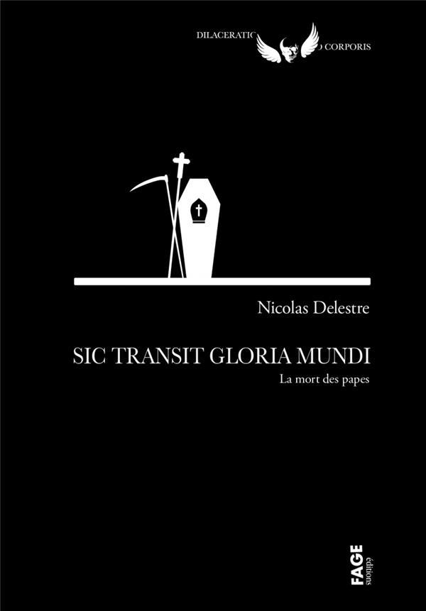 Sic transit gloria mundi ; la mort des papes