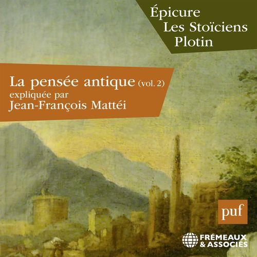 La pensée antique (Vol. 2) - Epicure, Les Stoïciens, Plotin