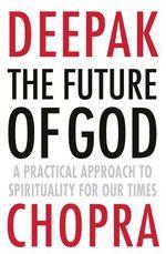 Vente Livre Numérique : The Future of God  - Deepak Chopra