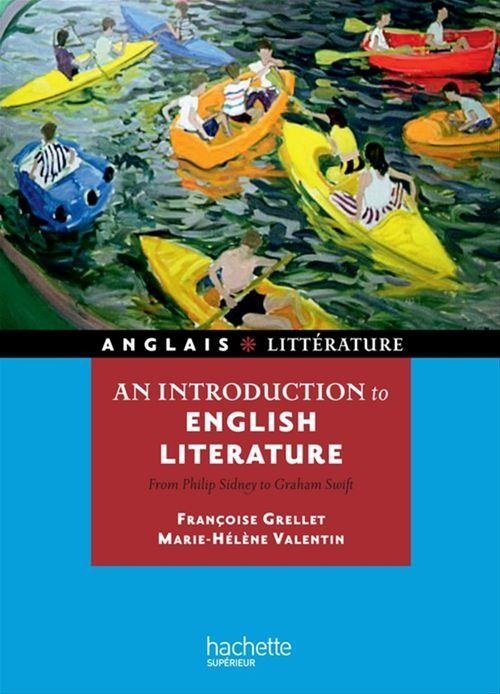 HU ANGLAIS ; an introduction to english literature ; from Philip Sidney to Graham Swift