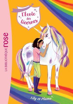 L'école des licornes T.13 ; Lily et Plume