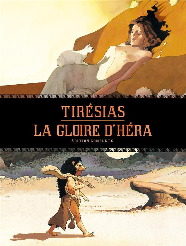 Tirésias ; la gloire d'Héra ; intégrale