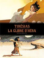 Couverture de Gloire D'Hera (Integrale) - La Gloire D'Hera - Tiresias - Integrale - Tome 0 - La Gloire D'Hera - Ti