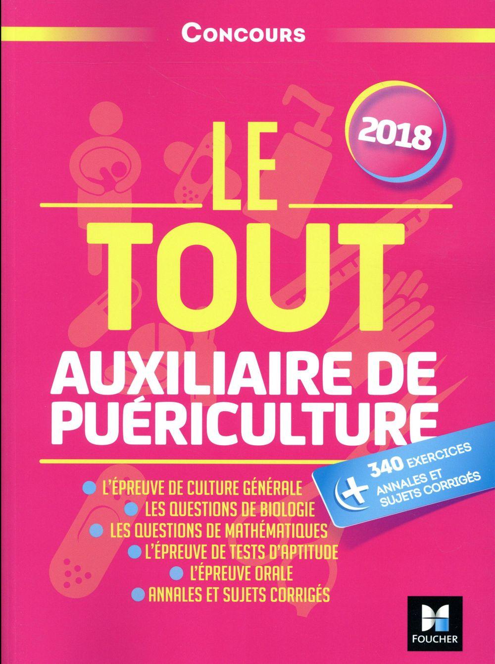 Le tout auxiliaire de puériculture ; concours ; préparation ultra-complète (édition 2018)