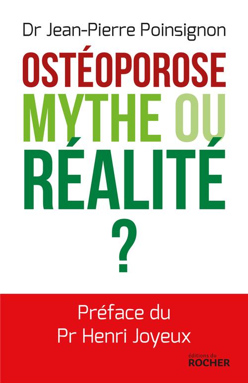 Ostéoporose. Mythe ou réalité ?  - Jean-Pierre Poinsignon