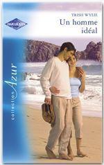 Vente Livre Numérique : Un homme idéal (Harlequin Azur)  - Trish Wylie