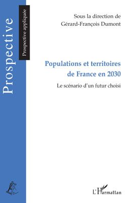 Populations et territoires de France en 2030 ; le scénario d'un futur choisi