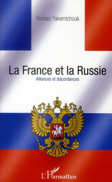La France et la Russie ; alliances et discordances