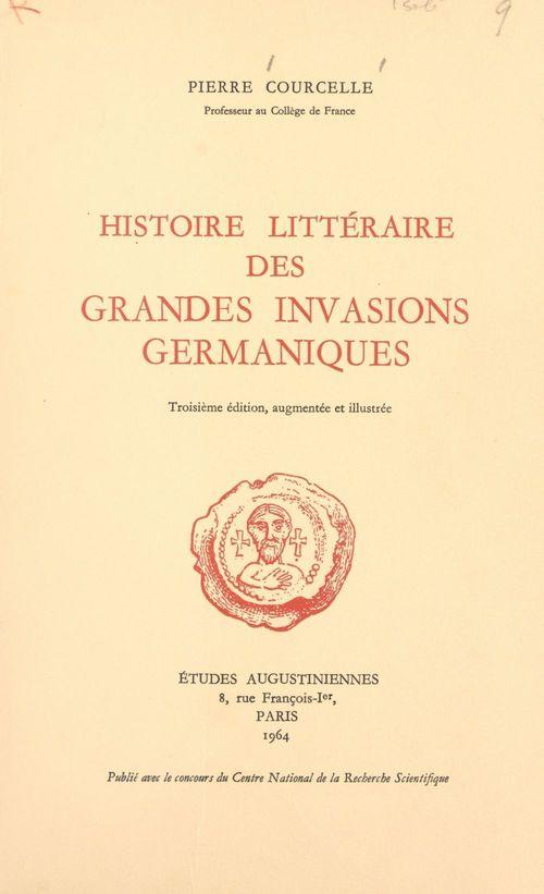 Histoire littéraire des grandes invasions germaniques