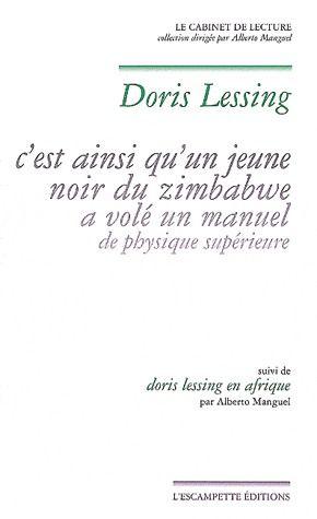 C'est ainsi qu'un jeune noir du Zimbabwe a volé un manuel de physique supérieure ; Doris Lessing en Afrique