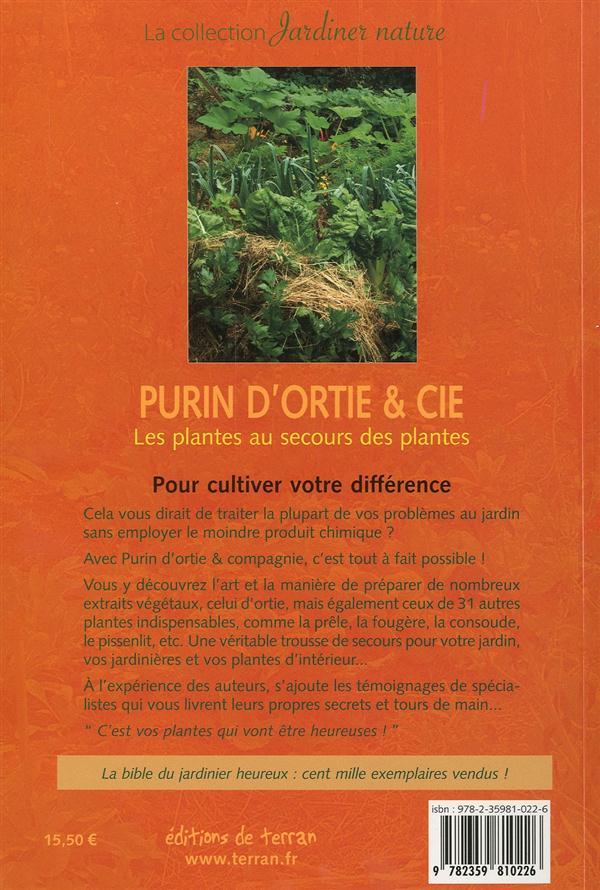 Purin d'ortie & Cie ; 32 plantes pour le bonheur du jardin ! (5e édition)