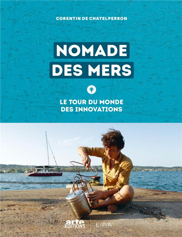 Nomade des mers ; le tour du monde des innovations low-tech