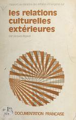 Vente EBooks : Les relations culturelles extérieures  - Jacques Rigaud