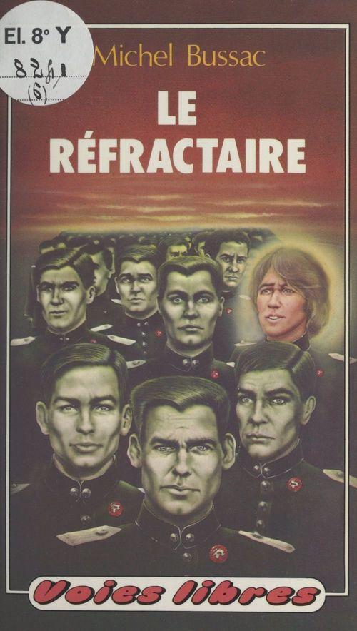 Le réfractaire  - Michel Bussac
