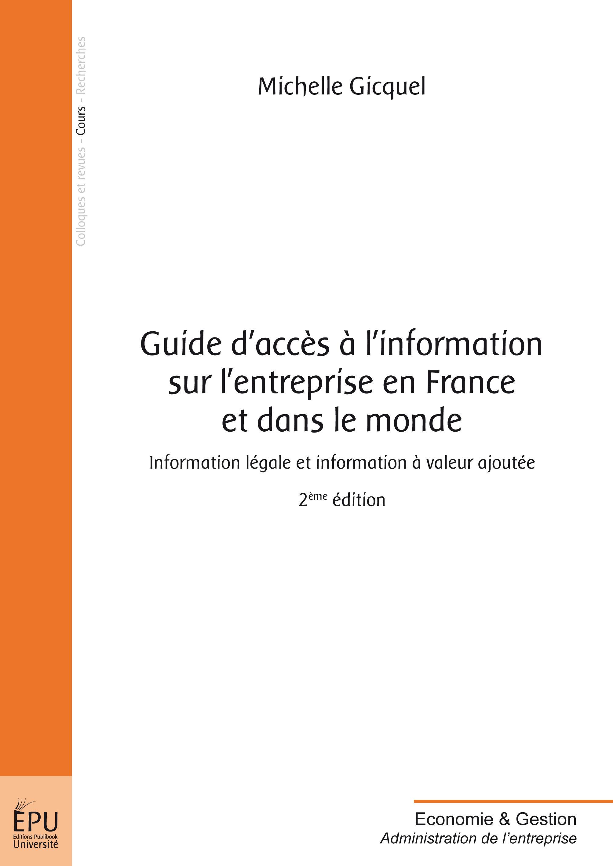Guide d'accès à l'information sur l'entreprise en France et dans le monde ; information légale et information à valeur ajoutée (2e édition)