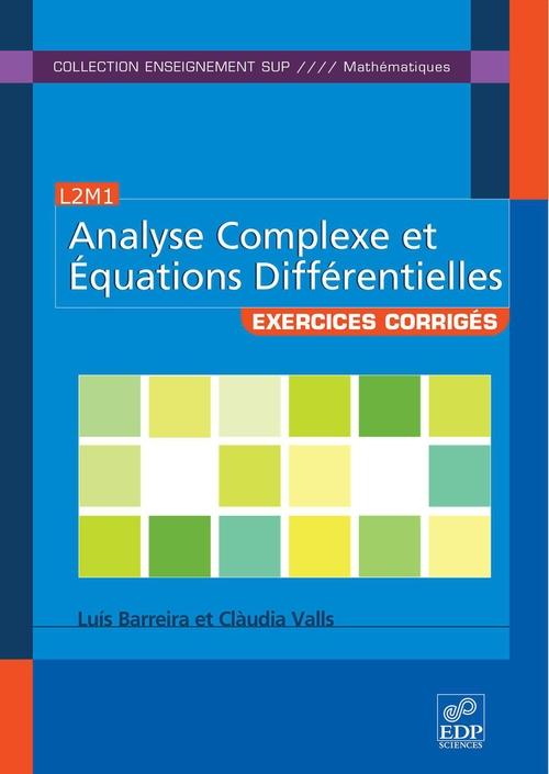 Exercices d'analyse complexe et équations differentielles
