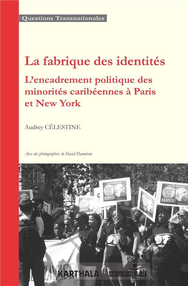 La fabrique des identités ; l'encadrement politique des minorités caribéennes à Paris et New York