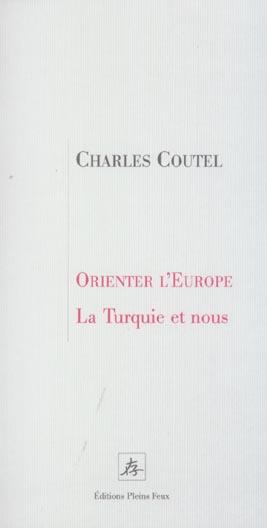Orienter l europe la turquie et nous
