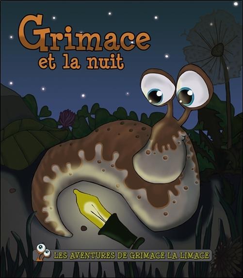 Les aventures de Grimace la limace ; Grimace et la nuit