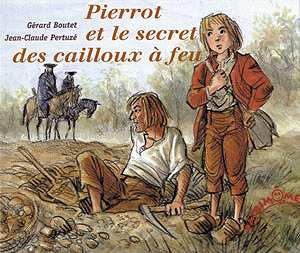 Pierrot et le secret des cailloux a feu