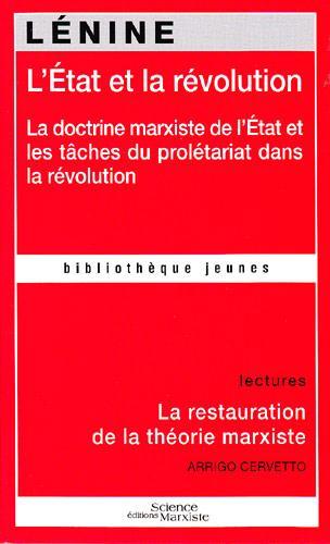 L'Etat et la révolution ; la doctrine marxiste de l'Etat et les tâches du prolétariat dans la révolution ; la restauration de la théorie marxiste