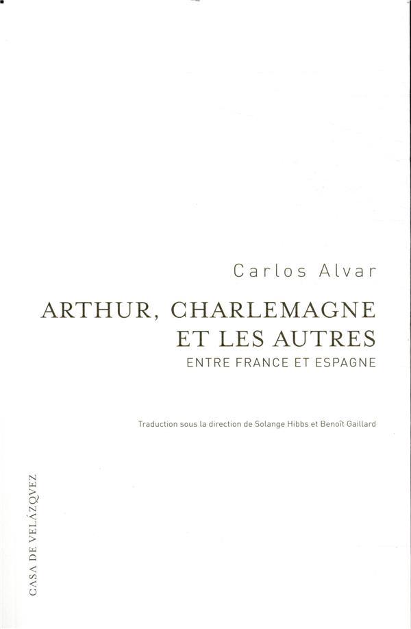 Arthur, Charlemagne et les autres ; entre France et Espagne