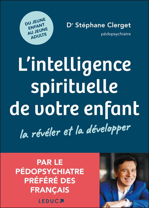 L'intelligence spirituelle de votre enfant : la révéler et la développer