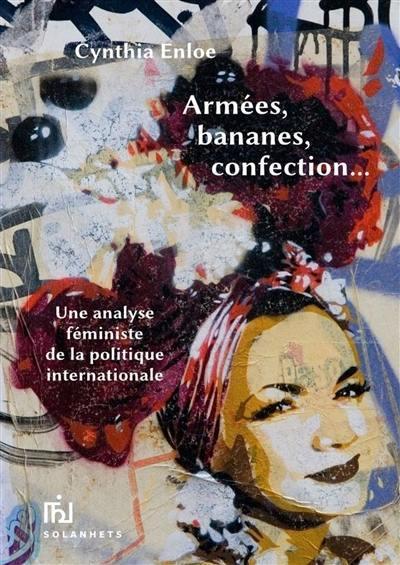armées, bananes, confection ; une analyse féministe de la politique internationale