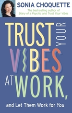 Vente Livre Numérique : Trust Your Vibes At Work, And Let Them Work For You!  - Sonia Choquette