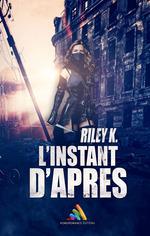 Vente Livre Numérique : L'instant d'après  - Riley K.