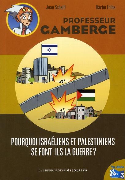 Pourquoi Israeliens Et Palestiniens Se Font-Ils La Guerre ?