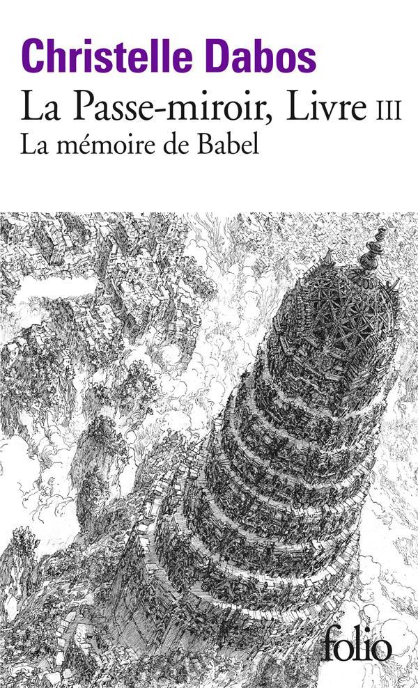 La Passe-miroir T.3 ; la mémoire de Babel ; la Passe-miroir