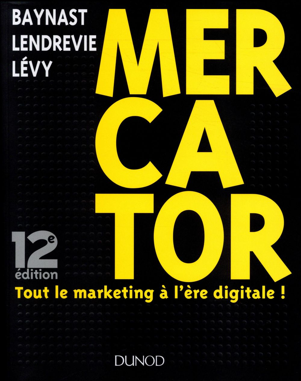 Mercator ; tout le marketing à l'ère digitale ! (12e édition)