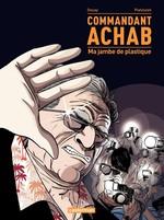 Vente EBooks : Commandant Achab (Tome 2) - Ma jambe de plastique  - Stéphane Piatzszek