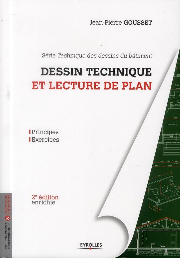 Dessin Technique Et Lecture De Plan ; Principes - Exercices (2e Edition)