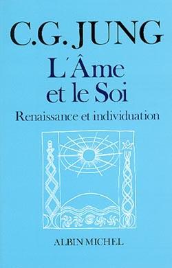 L'Ame Et Le Soi ; Renaissance Et Individuation