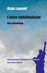 Vente Livre Numérique : L'Autre Individualisme  - Alain Laurent