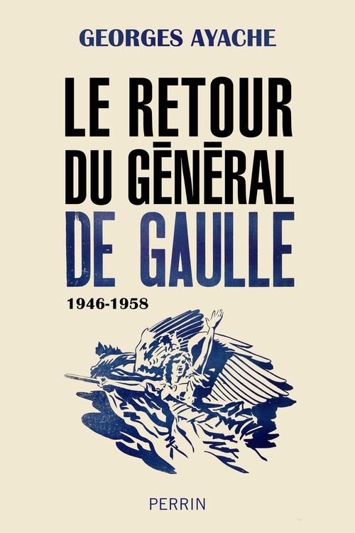 Le retour du général de Gaulle, 1946-1958