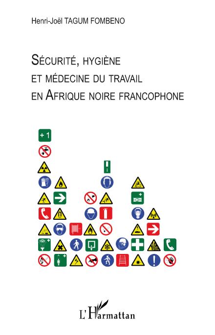 Sécurité, hygiène et médecine du travail en Afrique noire francophone