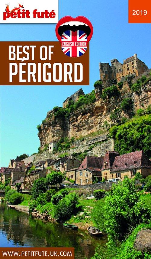 GUIDE PETIT FUTE ; THEMATIQUES ; best of Périgord (édition 2019)
