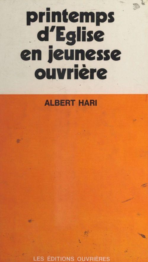Vente EBooks : Printemps d'Église en jeunesse ouvrière  - Albert Hari