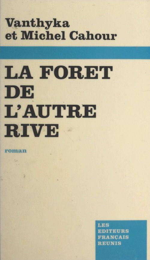 La forêt de l'autre rive