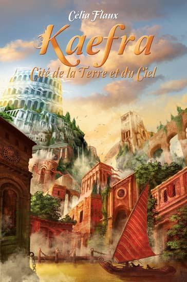 Kaefra ; cité de la terre et du ciel