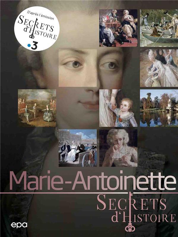 Secrets d'histoire : Marie-Antoinette