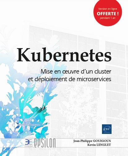 Kubernetes ; mise en oeuvre d'un cluster et déploiement de microservices